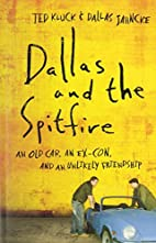 Dallas and the Spitfire: An Old Car, an…