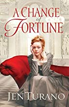 Change of Fortune, A by Jen Turano