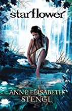 Starflower (Tales of Goldstone Wood) by Anne…