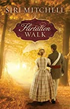 Flirtation Walk by Siri Mitchell