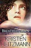 Heitzmann, Kristen: Breath of Dawn, The
