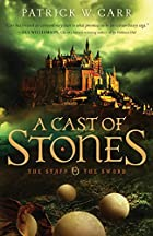 Cast of Stones, A (The Staff and the Sword)…