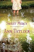 Sweet Mercy by Ann Tatlock
