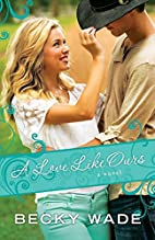 A Love Like Ours (Porter Family Novels) by…