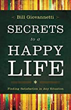 Secrets to a Happy Life: Finding…