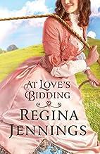 At Love's Bidding by Regina Jennings