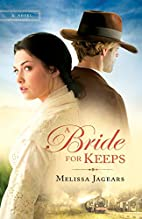 A Bride for Keeps: A novel by Melissa…