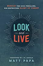 Look and Live: Behold the Soul-Thrilling,…