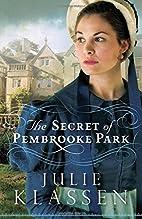 The Secret of Pembrooke Park by Julie…