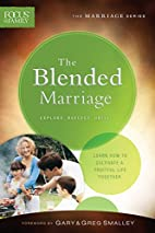 The Blended Marriage (Focus on the Family…