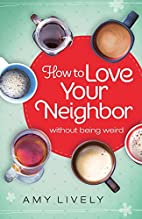 How to Love Your Neighbor Without Being…