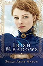 Irish Meadows (Courage to Dream) by Susan…