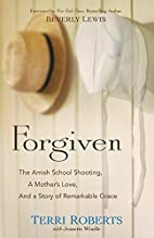 Forgiven: The Amish School Shooting, a…