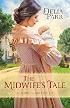 The Midwife's Tale (At Home in Trinity) by…