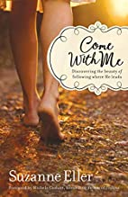 Come With Me: Discovering the Beauty of…