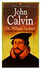 John Calvin (Men of Faith) by William…