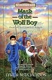 Jackson, Dave and Neta: Mask of the Wolf Boy: Jonathan and Rosalind Goforth (Trailblazer Books #27)