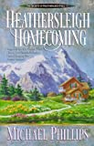 Michael Phillips: Heathersleigh Homecoming (Secrets of Heathersleigh Hall #3)