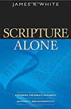 Scripture Alone: Exploring the Bibles…