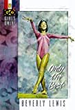 Lewis, Beverly: Only the Best (Girls Only!, Book 2)