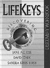 Kise, Jane A.G.: Lifekeys Discovering: Who You Are, Why You're Here, What You Do Best (LifeKeys 4 Teens)