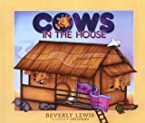 Lewis, Beverly: Cows in the House (Bethany Backyard)