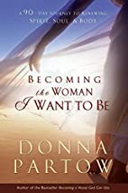 Becoming the Woman I Want to Be by Donna…