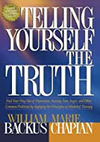 Telling Yourself the Truth by William Backus…