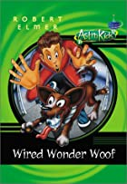Wired Wonder Woof by Robert Elmer