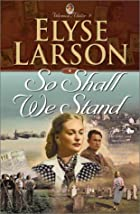 So Shall We Stand (Women of Valor) by Elyse…
