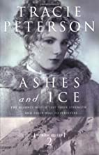 Ashes and Ice (Yukon Quest #2) by Tracie…