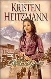 Heitzmann, Kristen: The Rose Legacy (Diamond of the Rockies #1) (Book 1)