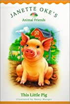 This Little Pig (Janette Oke's Animal…