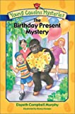 Murphy, Elspeth Campbell: The Birthday Present Mystery (Young Cousins Mysteries)