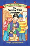 Murphy, Elspeth Campbell: The Sneaky Thief Mystery (Young Cousins Mysteries) (Book 2)