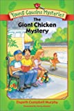 Murphy, Elspeth Campbell: The Giant Chicken Mystery (Young Cousins Mysteries)