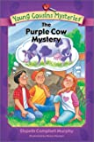 Murphy, Elspeth Campbell: The Purple Cow Mystery (Young Cousins Mysteries)
