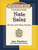 Julia Pferdehirt: Nate Saint: The Fate of the Yellow Woodbee (Trailblazer Books Curriculum Guides)