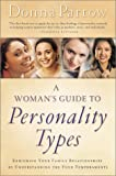 Partow, Donna: A Woman's Guide to Personality Types: Enriching Your Family Relationships by Understanding the Four Temperaments
