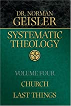 Systematic Theology, Vol. 4: Church/Last…