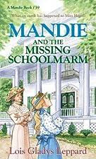 Mandie and the Missing Schoolmarm by Lois…