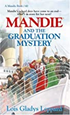 Mandie and the Graduation Mystery by Lois…
