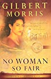 Morris, Gilbert: No Woman So Fair
