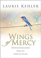 Wings of Mercy by Laurie Kehler