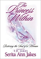 The Princess Within: Restoring the Soul of a…
