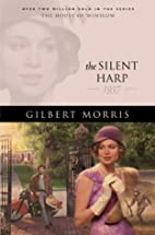 The Silent Harp by Gilbert Morris