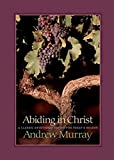 Murray, Andrew: Abiding in Christ