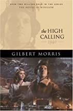 The High Calling by Gilbert Morris