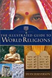 Halverson, Dean: The Illustrated Guide to World Religions