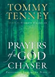 Tenney, Tommy: Prayers of a God Chaser: Passionate Prayers of Pursuit